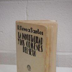 Libros de segunda mano: LA INMORTALIDAD Y LOS ORIGENES DEL SEXO. R.NOVOA SANTOS. Lote 153227214