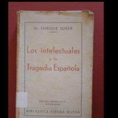 Libros de segunda mano: LOS INTELECTUALES Y LA TRAGEDIA ESPAÑOLA. ENRIQUE SUÑER. Lote 153239098
