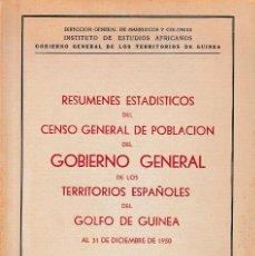 Libros de segunda mano: RESÚMENES ESTADÍSTICOS CENSO GENERAL TERRITORIOS ESPAÑOLES GOLFO DE GUINEA (1952) SIN USAR. Lote 153247190