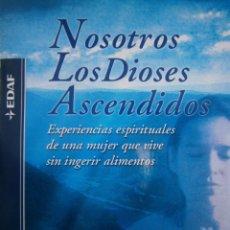 Libros de segunda mano: NOSOTROS LOS DIOSES ASCENDIDOS CLAUDIA FRANCO EDAF 2002. Lote 153272978