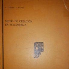 Libros de segunda mano: MITOS DE CREACION EN SUDAMERICA ANTROPOLOGIA AMERICANA VOL 3 ALFREDO JIMENEZ NUÑEZ 1962. Lote 153274718