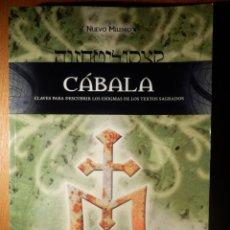 Libros de segunda mano: CÁBALA - CLAVES PARA DESCUBRIR LOS ENIGMAS DE LOS TEXTOS SAGRADOS - NUEVO MILENIO - BOJ CALVO - 2009. Lote 153284950