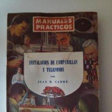 Libros de segunda mano: INSTALACIÓN DE CAMPANILLAS Y TELÉFONOS. MANUAL PRÁCTICO. Lote 153300114