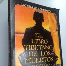 Libros de segunda mano: EL LIBRO TIBETANO DE LOS MUERTOS. BARDO -THÖDOL. LA TABLA DE ESMERALDA. Lote 153312498