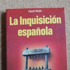 Libros de segunda mano: LA INQUISICIÓN ESPAÑOLA. ROTH (CECIL) BARCELONA, MARTÍNEZ ROCA, 1989.. Lote 153316046