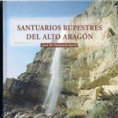 Libros de segunda mano: JOSÉ Mª FUIXENCH NAVAL : SANTUARIOS RUPESTRES DEL ALTO ARAGÓN. (ED. PRAMES, 2000). Lote 292287378