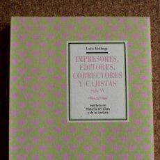 Libros de segunda mano: IMPRESORES, EDITORES, CORRECTORES Y CAJISTAS. SIGLO XV. HELLINGA (LOTTE) . Lote 153332926