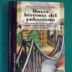 Libros de segunda mano: BREVE HISTORIA DEL URBANISMO / FERNANDO CHUECA GOITIA / 1994. ALIANZA . Lote 153340266