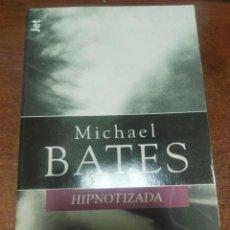 Libros de segunda mano: MICHAEL BATES HIPNOTIZADA. Lote 153371614