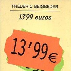 Libros de segunda mano: LIBRO 13,99 EUROS-ANAGRAMA. Lote 153375470