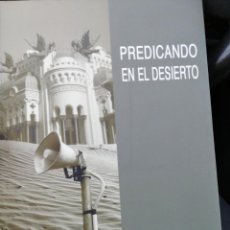 Libros de segunda mano: PREDICANDO EN EL DESIERTO. CEUTA. JOSÉ MARIA CAMPOS. Lote 153376486