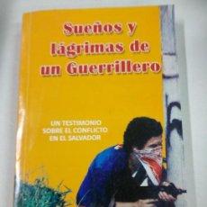 Libros de segunda mano: SUEÑOS Y LAGRIMAS DE UN GUERRILLERO - CAÑADAS, ARQUIMIDES ANTONIO. Lote 236142755