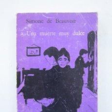 Libros de segunda mano: SIMONE DE BEAUVOIR. UNA MUERTE MUY DULCE. 7ª ED. BUENOS AIRES: EDIT. SUDAMERICANA, 1970. Lote 153426454