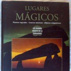Libros de segunda mano: LUGARES MÁGICOS - PLANTAS SAGRADAS - LUGARES MÍSTICOS - OBJETOS ENIGMATICOS - VER INDICE Y FOTOS. Lote 153436866