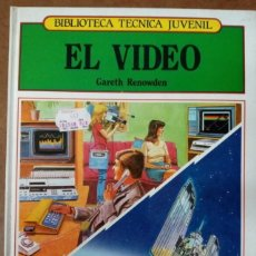 Libros de segunda mano: EL VIDEO, BIBLIOTECA TECNICA JUVENIL (GARETH RENOWDEN) MARCOMBO. Lote 229825240