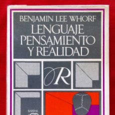 Libros de segunda mano: LENGUAJE PENSAMIENTO Y REALIDAD. 1ª EDICIÓN. AÑO: 1971. BENJAMIN LEE WHORF. . Lote 153472642