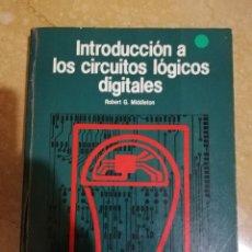 Libros de segunda mano: INTRODUCCIÓN A LOS CIRCUITOS LÓGICOS DIGITALES (ROBERT G. MIDDLETON) REDE. Lote 153480158