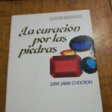 Libros de segunda mano: DAYA SARAI CHOCARON, LA CURACIÓN POR LAS PIEDRAS. Lote 153500278