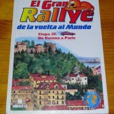 Libros de segunda mano: EL GRAN RALLYE DE LA VUELTA AL MUNDO. ETAPA 35. DE GERONA A PARÍS.. Lote 153511582