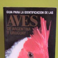 Libros de segunda mano: GUIA PARA LA IDENTIFICACION DE LAS AVES DE ARGENTINA Y URUGUAY - TITO & DARIO YZURIETA NAROSKY. Lote 153517438