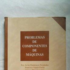 Libros de segunda mano: PROBLEMAS DE COMPONENTES DE MÁQUINAS. Lote 153553341