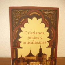 Libros de segunda mano: JULIO VALDEÓN BARUQUE: CRISTIANOS, JUDÍOS Y MUSULMANES (CRÍTICA, 2007) TAPA DURA. COMO NUEVO.. Lote 153555894