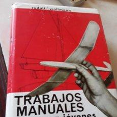 Libros de segunda mano: TRABAJOS MANUALES PARA JOVENES, DE RUDOLF WOLLMANN. LABOR, 1970. EXCELENTE ESTADO. SOBRECUBIERTA.. Lote 143767090