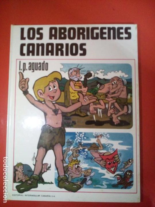 LOS ABORIGENES CANARIOS I. P. AGUADO (Libros de Segunda Mano - Literatura Infantil y Juvenil - Otros)