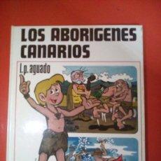 Libros de segunda mano: LOS ABORIGENES CANARIOS I. P. AGUADO. Lote 153574466