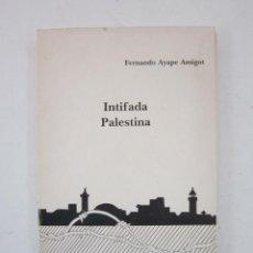 Libros de segunda mano: FERNANDO AYAPE AMIGOT. INTIFADA EN PALESTINA: DESPERTAR DE UN SUEÑO. Lote 153636834