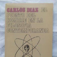 Libros de segunda mano: EL PUESTO DEL HOMBRE EN LA FILOSOFÍA CONTEMPORÁNEA. CARLOS DÍAZ.. Lote 153684742