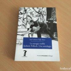 Libros de segunda mano: LA ENERGÍA VISIBLE. JACKSON POLLOCK. UNA ANTOLOGÍA A. MACHADO LIBROS S. A.. Lote 153685054