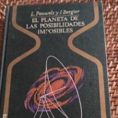 Libros de segunda mano: EL PLANETA DE LAS POSIBILIDADES IMPOSIBLES. L. PAUWELS Y J. BERGIER.. Lote 153698038