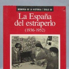 Libros de segunda mano: LA ESPAÑA DEL ESTRAPERLO. 1936-1952. JOSE MARTÍ GOMEZ. Lote 153717502
