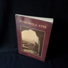 Libros de segunda mano: CRISTOBAL VEGA VEGA - FUENGIROLA AYER, PRIMERA EDICION 1990. Lote 153733178