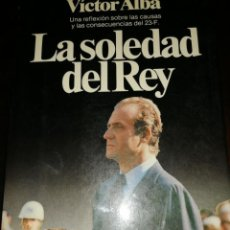 Libros de segunda mano: LA SOLEDAD DEL REY. PLANETA. VÍCTOR ALBA. Lote 153734502