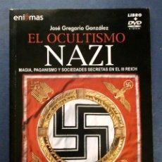 Libros de segunda mano: EL OCULTISMO NAZI ( LIBRO + DVD) - JOSÉ GREGORIO GONZÁLEZ - ENIGMA 2006.. Lote 153759506