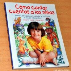 Libros de segunda mano: CÓMO CONTAR CUENTOS A LOS NIÑOS - DE SHIRLEY C. RAINES & REBECCA ISBELL - EDITORIAL ONIRO - AÑO 2001. Lote 153775262