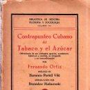 Libros de segunda mano: CONTRAPUNTEO CUBANO DEL TABACO Y EL AZÚCAR. FERNANDO ORTIZ. CON DEDICATORIA Y FIRMA. 1940. . Lote 153782706