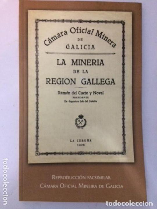 LA MINERÍA DE LA REGION GALLEGA. LA CORUÑA 1928. EDICIÓN FACSIMILAR 2006 (Libros de Segunda Mano - Historia - Otros)