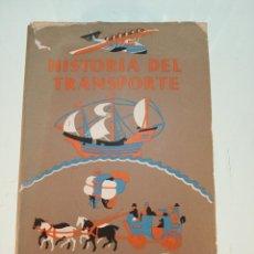 Libros de segunda mano: HISTORIA DEL TRANSPORTE - ELLISON HAWKS - EDITORIAL JUVENTUD - PRIMERA EDICIÓN - BARCELONA - 1946 -. Lote 153815342