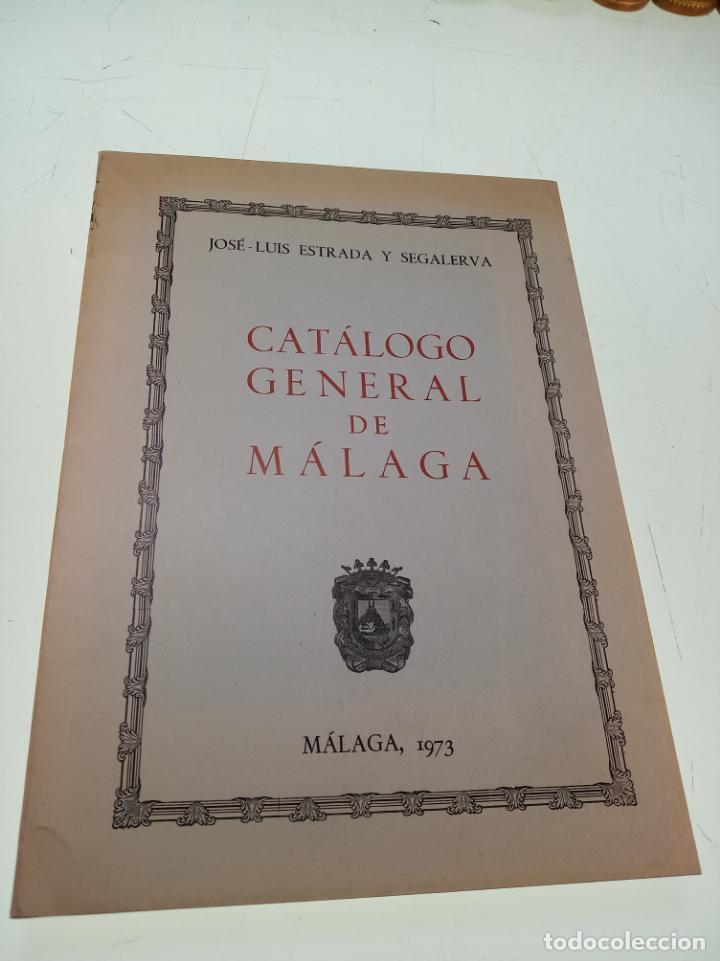 CATÁLOGO GENERAL DE MÁLAGA - JOSÉ LUIS ESTRADA Y SEGALERVA -FIRMADO Y DEDICADO - MÁLAGA - 1973 - (Libros de Segunda Mano - Bellas artes, ocio y coleccionismo - Otros)