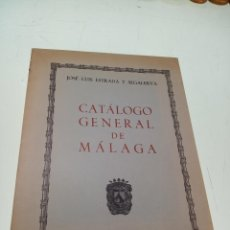 Libros de segunda mano: CATÁLOGO GENERAL DE MÁLAGA - JOSÉ LUIS ESTRADA Y SEGALERVA -FIRMADO Y DEDICADO - MÁLAGA - 1973 - . Lote 153844954