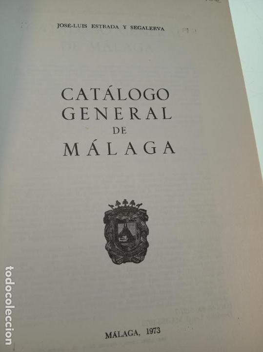 Libros de segunda mano: CATÁLOGO GENERAL DE MÁLAGA - JOSÉ LUIS ESTRADA Y SEGALERVA -FIRMADO Y DEDICADO - MÁLAGA - 1973 - - Foto 3 - 153844954