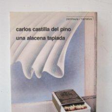 Libros de segunda mano: CARLOS CASTILLA DEL PINO. UNA ALACENA TAPIADA. 1ª ED. BARCELONA: PENÍNSULA, 1991. Lote 153848854