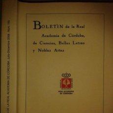Libros de segunda mano: BOLETÍN DE LA REAL ACADEMIA DE CÓRDOBA DE CIENCIAS BELLAS LETRAS Y NOBLES ARTES 155 J-D 2008 VARIOS. Lote 153858310