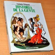 Libros de segunda mano: HISTORIA DE LA GENTE - DE ANTONIO MINGOTE - CÍRCULO DE LECTORES - AÑO 1984. Lote 153858602