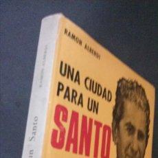 Libros de segunda mano: UNA CIUDAD PARA UN SANTO-RAMON ALBERDI-LOS ORIGENES DE LA OBRA SALESIANA EN BARCELONA-SALESIANOS. Lote 180488747