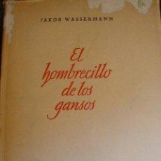 Libros de segunda mano: ES HOMBRECILLO DE LOS GANSOS (DEDICADO). Lote 153879394