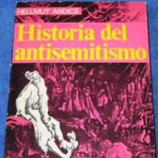 Libros de segunda mano: HISTORIA DEL ANTISEMITISMO - HELLMUT ANDICS - COLECCIÓN NUESTRO SIGLO (1969). Lote 153899746